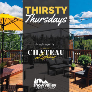 Thirsty Thursdays on the Chateau Patio @ Snow Valley Aerial Park